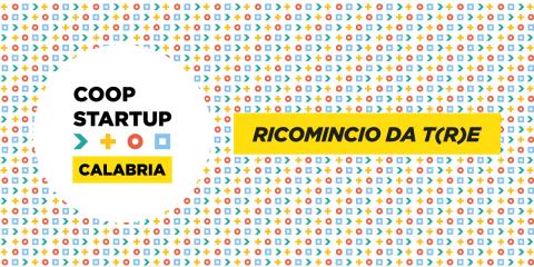 Coopstartup Calabria – Ricomincio da t(r)e: 86 progetti ammessi con 330 promotori