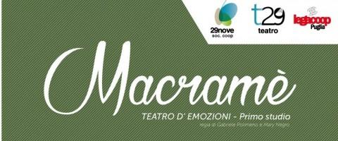 29nove – Prima nazionale – MACRAMÈ Teatro D'Emozioni
